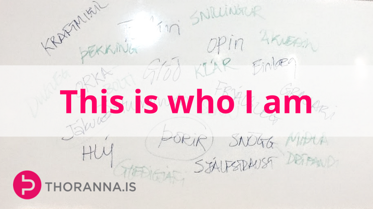 this is who I am - thoranna.is