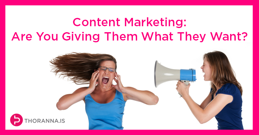 content marketing are you giving them what they want