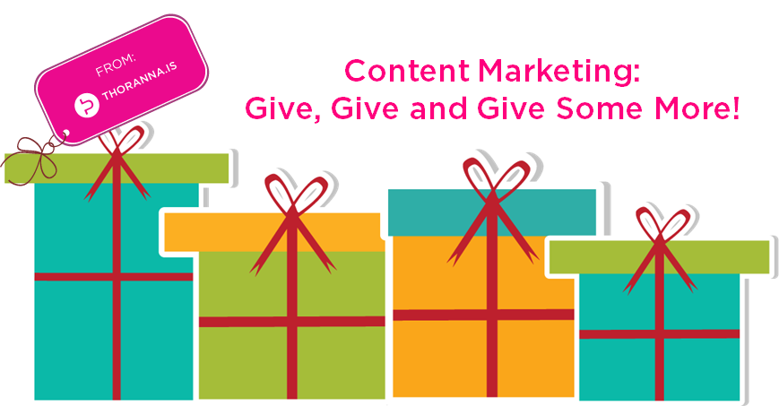 content marketing give give and give some more