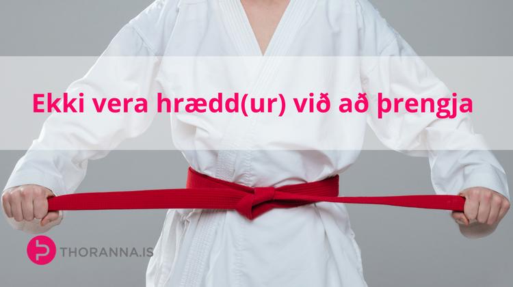 ekki vera hrædd við að þrengja - thoranna.is