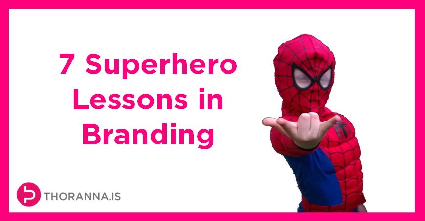 7 superhero lessons in branding ím