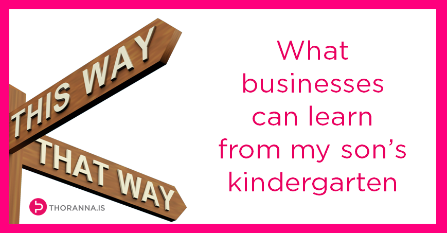 what businesses can learn from my sons kindergarten