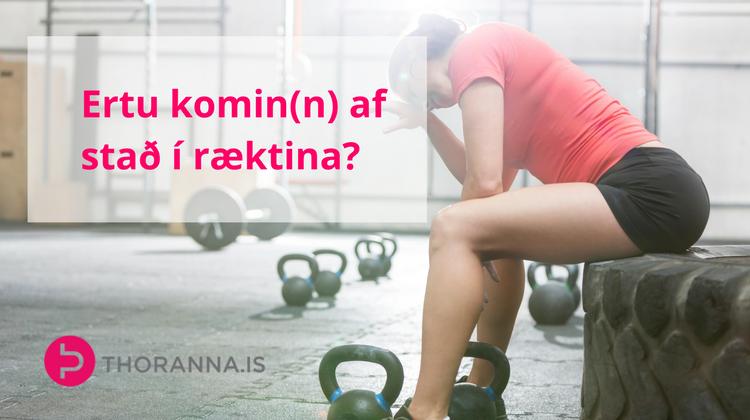 ertu kominn af stað í ræktina - thoranna.is