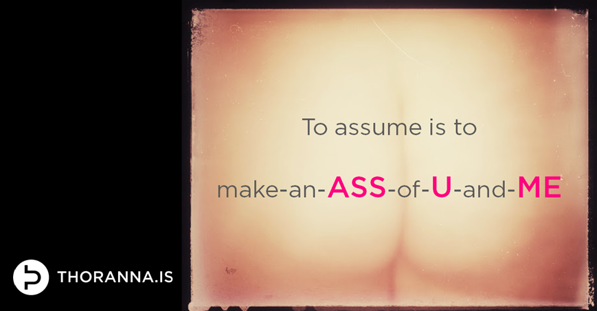 don't be an ass - you need to do market research