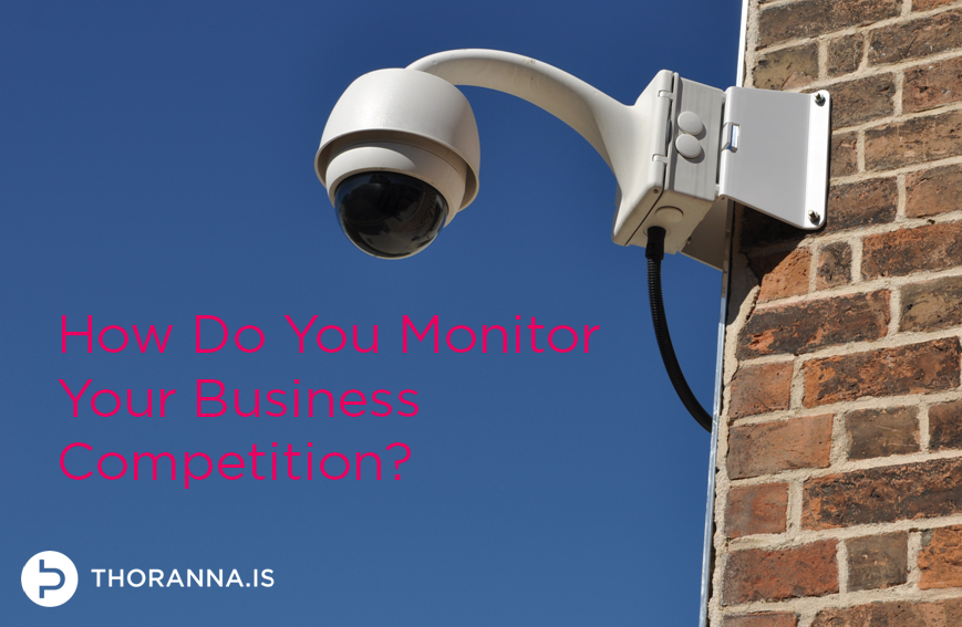 How Do Your Monitor Your Business Competition
