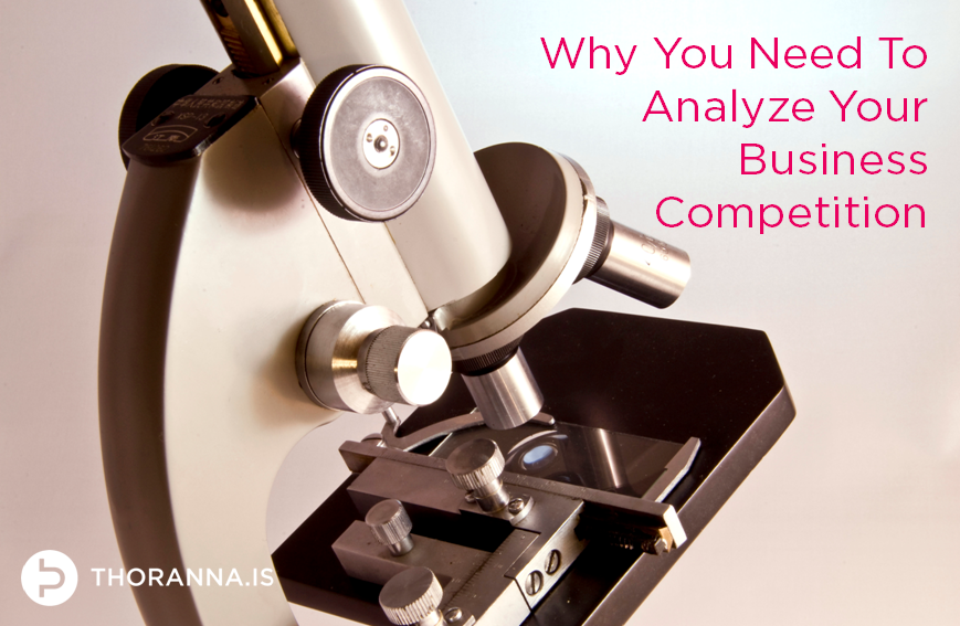 Why You Need To Analyze Your Business Competition