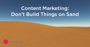 content-marketing-dont-build-things-on-sand