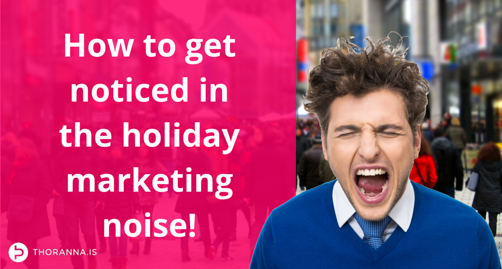 Blog - holiday marketing noise