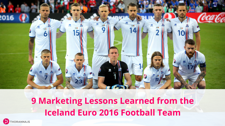 9 Marketing Lessons Learned from the Iceland Euro 2016 Football Team