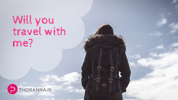 Will you travel with me? - Thoranna.is